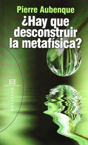 ¿Hay que desconstruir la metafísica? (Bolsillo)