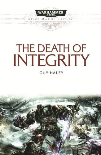 The Death of Integrity (Space Marine Battles)