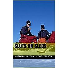 Sluts on Sleds (English Edition)