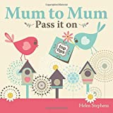 Mum to Mum, Pass it on - Parenting Top Tips (Parent & Child)(E1)