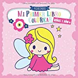 Mi primer libro colorear 1 año + NIÑAS: PEQUELINDOS cuadernos para colorear niños con animales, unicorno, muñecas, sirena, pr