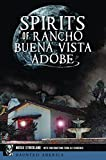 Spirits of Rancho Buena Vista Adobe (Haunted America)