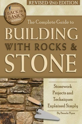 Complete Guide to Building with Rocks & Stone: Stonework Projects & Techniques Explained Simply (Back to Basics Building)