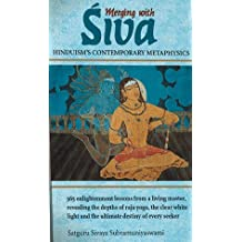 Merging with Siva: Hinduism's Contemporary Metaphysics by Satguru Sivaya Subramuniyaswami (1999-04-06)