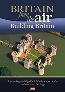 Britain From The Air - Building Britain