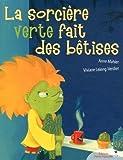 Telecharger Livres La sorciere verte fait des betises (PDF,EPUB,MOBI) gratuits en Francaise