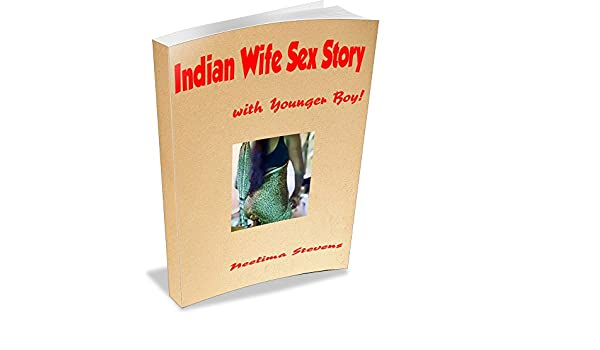 Indian Wife Sex Story: with Younger Boy (Indian Wife Sex