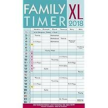 XL Family-Timer 2018: Familienkalender mit 6 breiten Spalten. Hochwertiger Familienplaner mit Ferienterminen, extra Spalte, Vorschau bis März 2019 und nützlichen Zusatzinformationen.