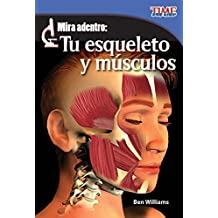 Mira Adentro: Tu Esqueleto y Musculos = Look Inside: Your Skeleton and Muscles (TIME For Kids Nonfiction Readers)
