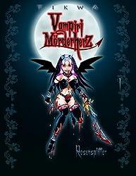 Vampiri Mörderherz 01: Rosensplitter: (Die kleine Gruftschlampe Special Edition)