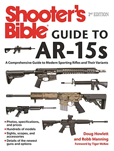 Shooter's Bible Guide to AR-15s: A Comprehensive Guide to Modern Sporting Rifles and Their Variants -
