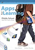 [Apps for Learning, Middle School: 40 Best iPad/iPod Touch/iPhone Apps for Classrooms] (By: Harry J. Dickens) [published: November, 2012]