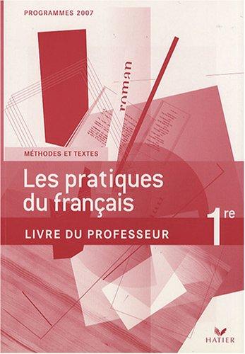 Les pratiques du franais 1e : Livre du professeur