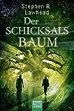 Der Schicksalsbaum: Roman (Die schimmernden Reiche, Band 5) - Stephen R. Lawhead