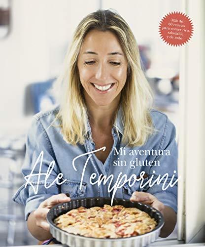 Mi aventura sin gluten: Más de 60 recetas para comer rico, saludable y de todo. (Spanish Edition)