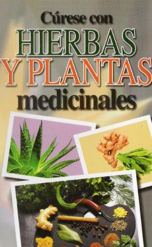 Cúrese con plantas y hierbas medicinales