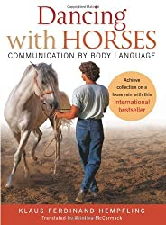 Dancing with Horses: Collected Riding on a Loose Rein, Trusting Harmony from the Very Beginning by Klaus Ferdinand Hempfling (2012-10-01)