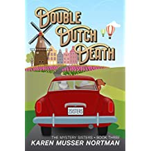 Double Dutch Death (The Mystery Sisters Book 3) (English Edition)