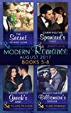 Modern Romance Collection: August 2017 Books 5 -8: The Secret He Must Claim / Carrying the Spaniard's Child / A Ring for the Greek's Baby / Bought for ... Revenge (Mills & Boon e-Book Collections)