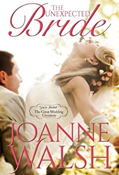The Unexpected Bride (The Great Wedding Giveaway Series Book 4) (English Edition) von [Walsh, Joanne]