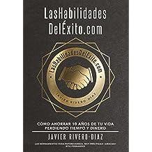 LasHabilidadesDelExito.com - Cómo ahorrar 10 años de tu vida perdiendo tiempo y dinero. Las habilidades del éxito