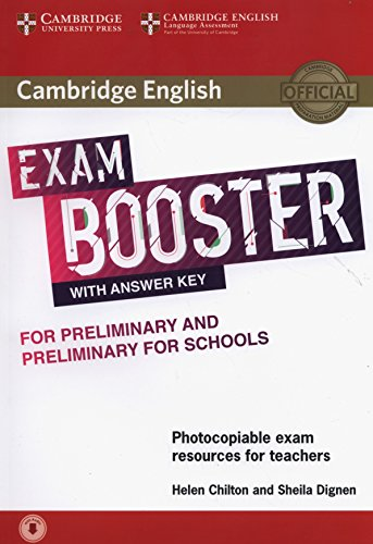 Cambridge English Exam Booster for Preliminary and Preliminary for Schools with Answer Key with Audio: Photocopiable Exam Resources for Teachers (Cambridge English Exam Boosters) por Sheila Dignen