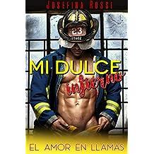 Mi dulce infierno: El amor en llamas (Novela Romántica y Erótica en español) (Aventura erótica con el macho alfa)