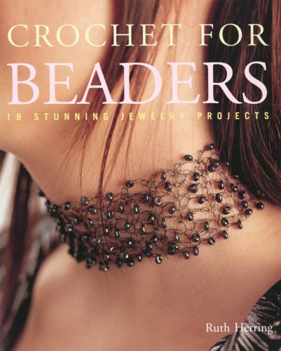 Crochet For Beaders 18 Stunning Jewelry Projects