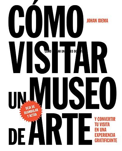 Cómo visitar un museo de arte por Johan Idema