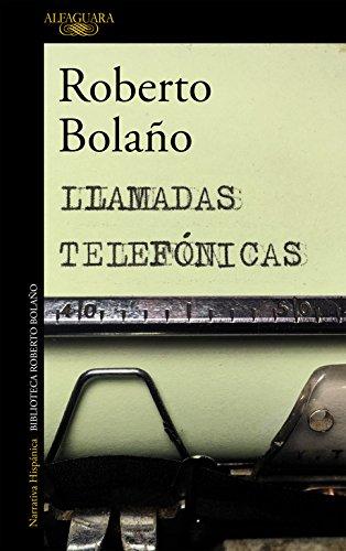 Llamadas telefónicas par Bolaño  Roberto