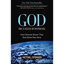 [(God, the Failed Hypothesis : How Science Shows That God Does Not Exist)] [By (author) Victor J. Stenger] published on (January, 2007)