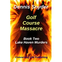 Golf Course Massacre (Lake Haven Murders Book 2) (English Edition)