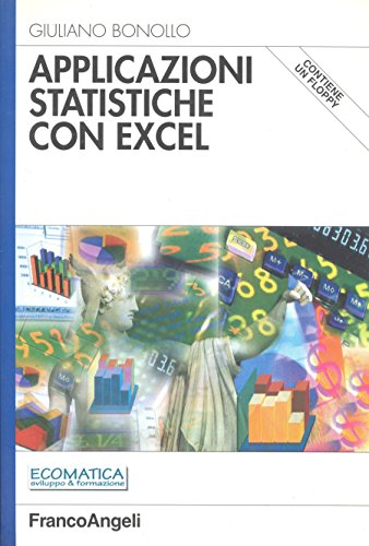 Applicazioni statistiche con Excel. Con floppy disk
