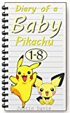 Diary of a Baby Pikachu 1-8: Includes 8 Short Pokemon Stories! (Bedtime Activities for Children)