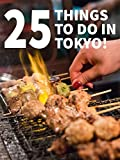 25 Things To Do In Tokyo! [OV]