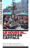 48 Hours In... European Capitals: How to enjoy the perfect short break in 20 great cities