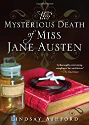 The Mysterious Death of Miss Jane Austen by Lindsay Ashford (2013-08-06)
