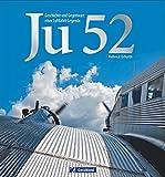 Ju 52: Geschichte und Gegenwart einer Luftfahrtlegende. Flugzeuglegende der Junkers Flugzeugwerke. Entwicklung, Varianten, technische Daten: Alles über »Tante Ju«.