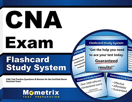 CNA Exam Flashcard Study System: CNA Test Practice Questions and Review for the Certified Nurse Assistant Exam