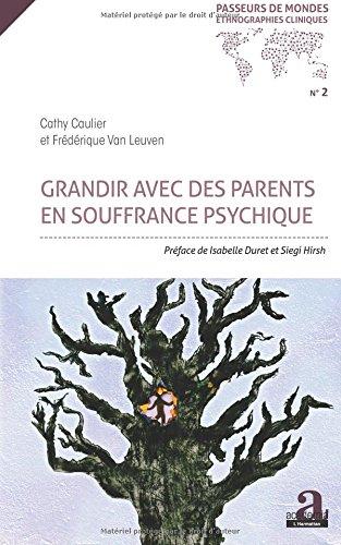 GRANDIR AVEC DES PARENTS EN SOUFFRANCE PSYCHIQUE par Frédérique Van Leuven
