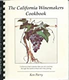 The California Winemakers Cook Book: Easy to Prepare Recipes Specifically Created for the Winemaker to Compliment Your Favorite California Wines (1995-05-04)