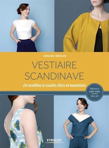 Vestiaire scandinave: 24 modèles à coudre chics et essentiels. Patrons à taille réelle 36 à 42.