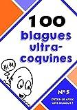 Telecharger Livres 100 blagues ultra coquines Dites le avec une blague t 5 (PDF,EPUB,MOBI) gratuits en Francaise