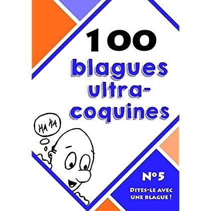 100 blagues ultra-coquines (Dites-le avec une blague ! t. 5)