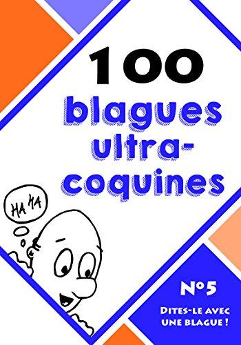 100 blagues ultra-coquines (Dites-le avec une blague ! t. 5) par Le blagueur masqué