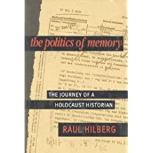 The Politics of Memory: The Journey of a Holocaust Historian by Raul Hilberg (1996-06-01)
