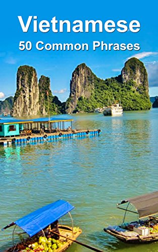 Vietnamese: 50 Common Phrases (English Edition)