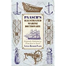"""Paasch's Illustrated Marine Dictionary: Originally Published as """"From Keel to Truck"""""""