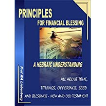 Principles for Financial Blessing: Tithings, Offerings, Seed and Blessings  (English Edition)