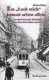 Ein Leck mich kommt selten allein (Geschichten und Anekdoten aus dem alten Bonn, Band 2) - Herbert Weffer